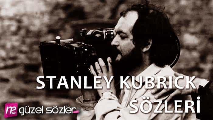 Stanley Kubrick Sözleri