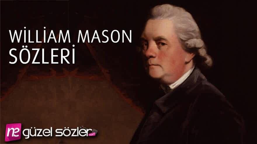 William Mason Sözleri