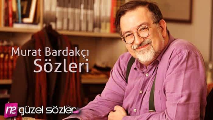Murat Bardakçı Sözleri