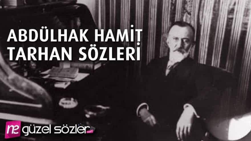 Abdülhak Hamit Tarhan Sözleri