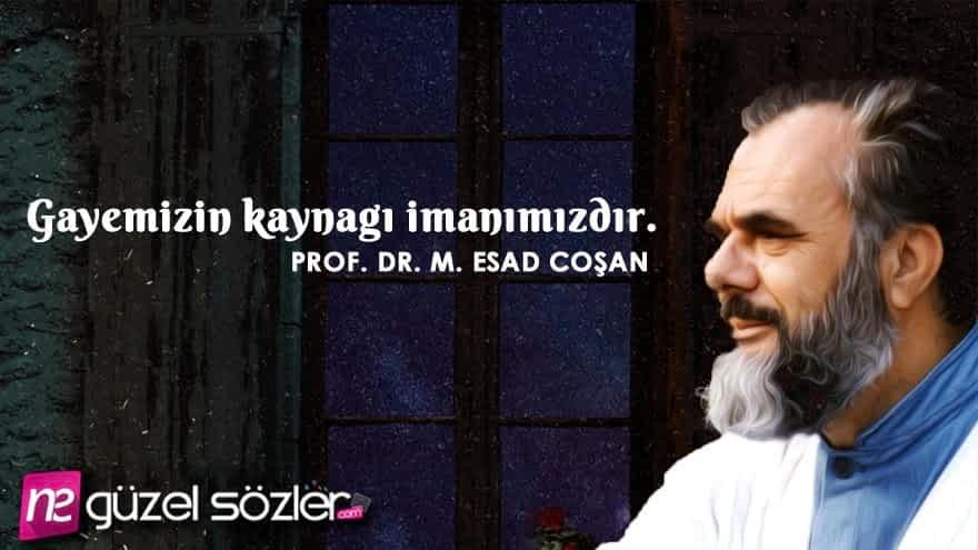 Prof. Dr. Mahmud Esad Coşan Sözleri