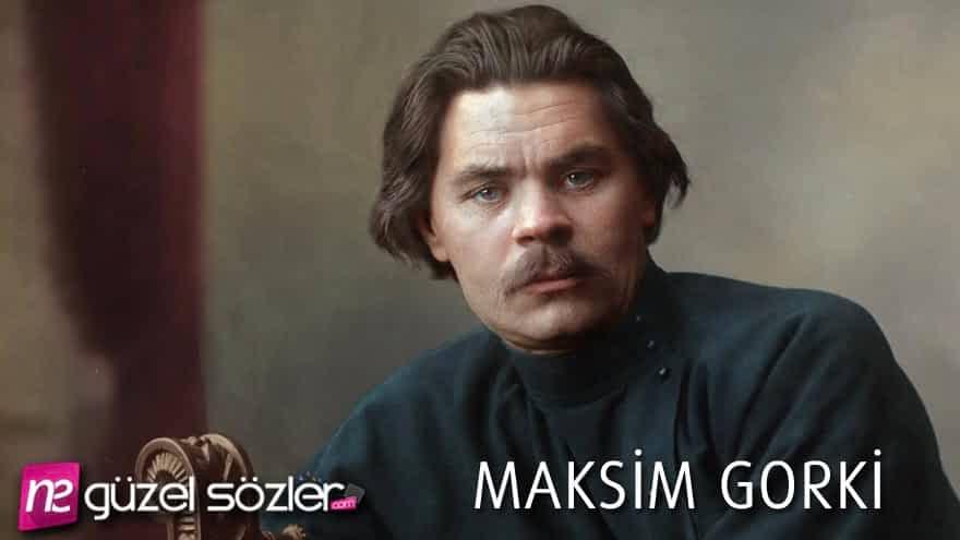 Maksim Gorki Sözleri