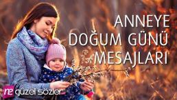 Anneye Doğum Günü Mesajları