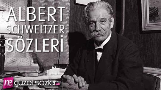 Albert Schweitzer Sözleri