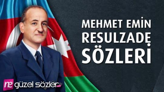 Mehmed Emin Resulzade Sözleri